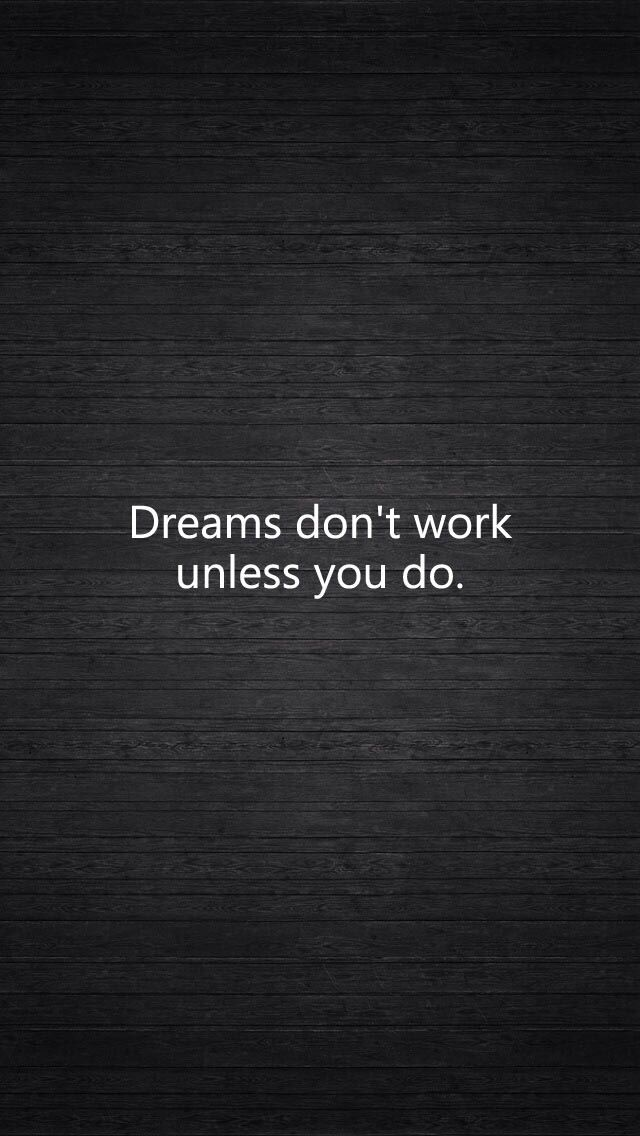 dreams don 39 t work unless you do inspirational motivational pinter. Black Bedroom Furniture Sets. Home Design Ideas