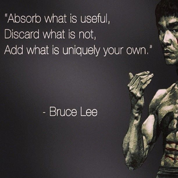 Absorb what is useful, Discard what is n by Bruce Lee ...