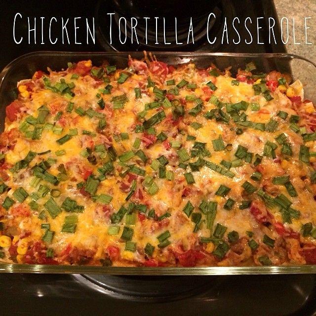 Chicken Tortilla Casserole | Yummy in the Tummy | Pinterest