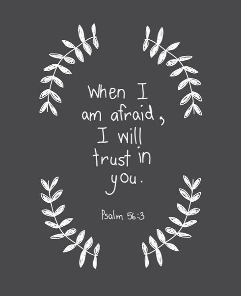 When I am afraid, I will trust in You... Free Printable