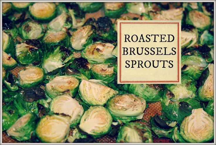 Roasted Brussel Sprouts - coated in a healthy saturated fat (butter ...