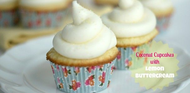Coconut Cupcakes with Lemon Buttercream | For the Love of Cupcakes ...