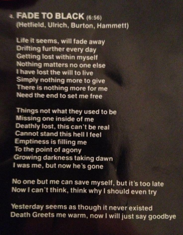 Fade to black lyrics | Quotes/Lyrics/Poetry | Pinterest
