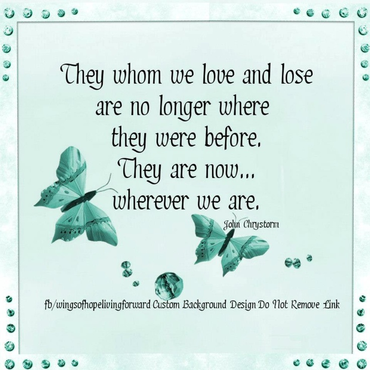 They whom we love and lose...