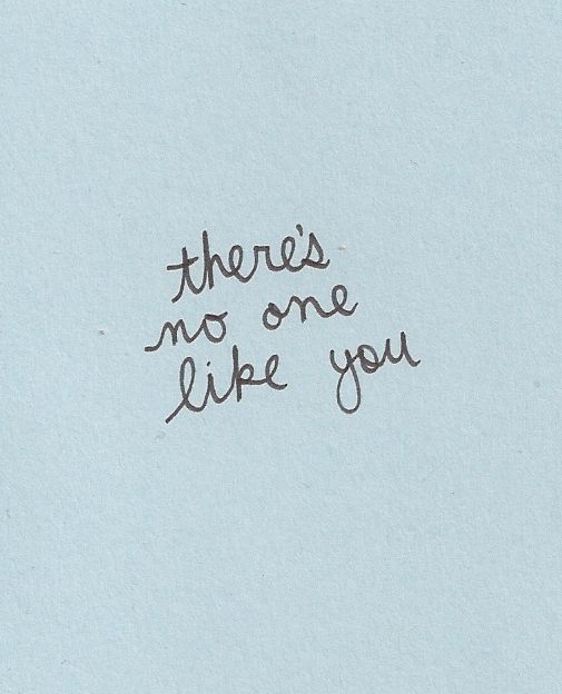 There's No One Like You
