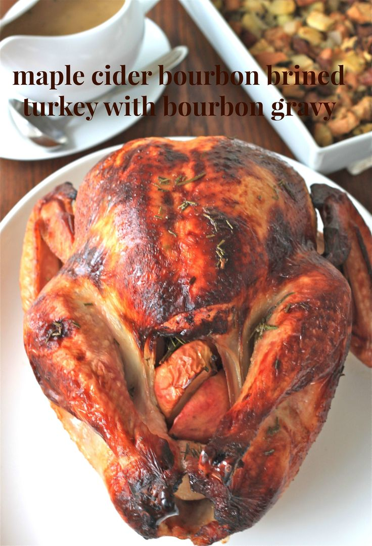 Maple cider bourbon brined turkey with bourbon gravy | Recipe