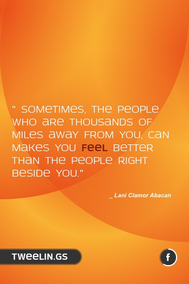 Of the day 98 quot sometimes the people who are thousands of miles