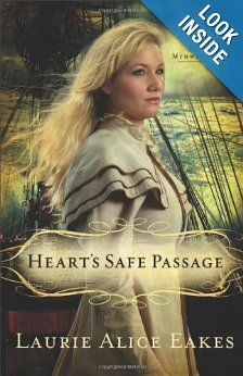 Amazon.com: Heart's Safe Passage: A Novel (The Midwives) (9780800719852): Laurie Alice Eakes: Books
