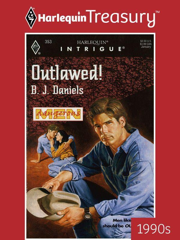 Outlawed heroes b j daniels harlequin 9780373616602 amazon com