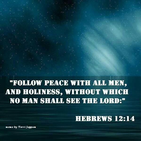 Hebrews 12:14   Scriptures   Pinterest