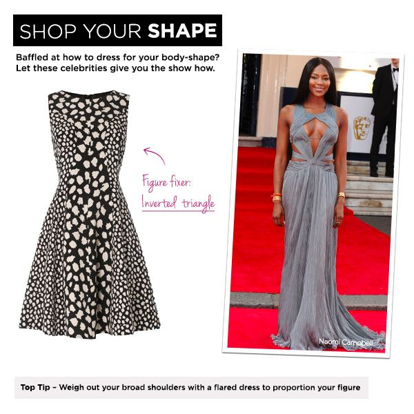 Inverted triangle: Naomi Campbell Top Tip – Weigh out your broad shoulders with a flared dress to proportion your figure.