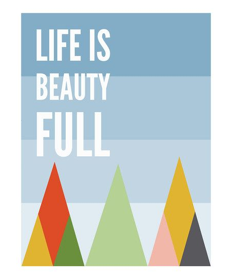 Yes. Try to notice the beauty around you today. :: 'Life Is Beauty Full' Print