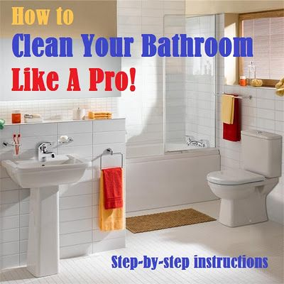step by step instructions for a professional house cleaner on how to clean your bathroom most efficiently... nice!