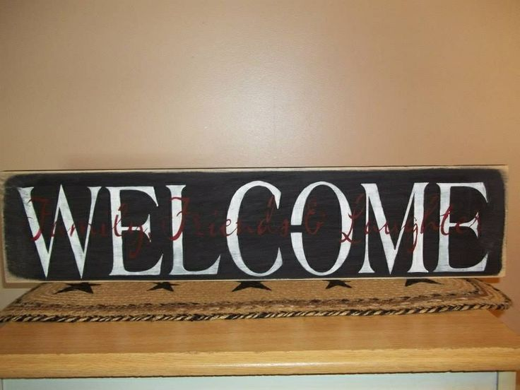 Welcome sign | Dee's Country Home and Primitives | Pinterest