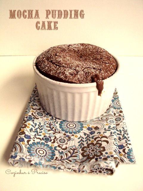 Mocha Pudding Cake Recipe: http://cozinharehpreciso.blogspot.com.br ...