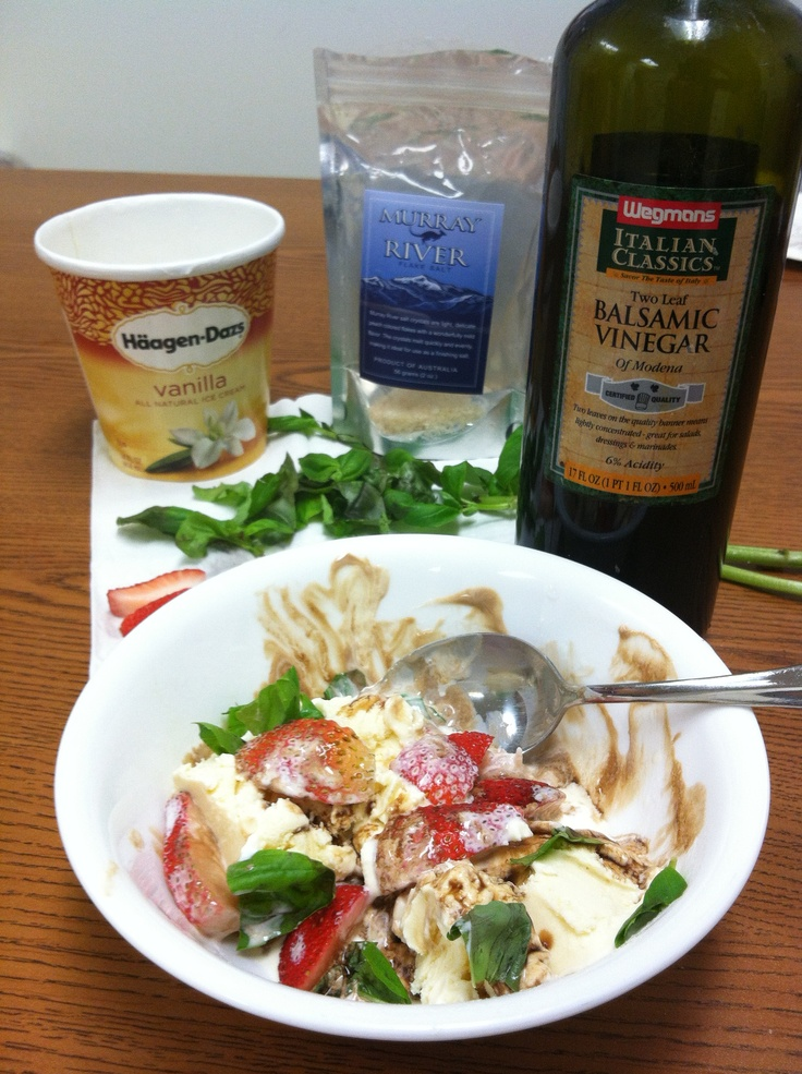 ... ice cream with fresh basil, strawberries and balsamic vinegar and