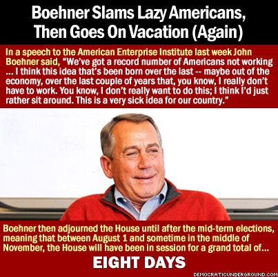 Boehner Slams Lazy Americans, Then Goes On Vacation (Again ...
