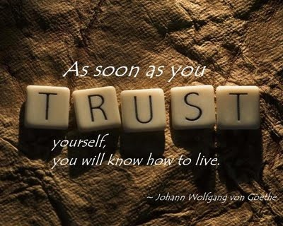 Trust yourself.