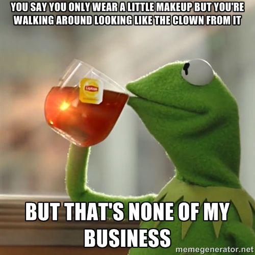 Image result for kermit the frog none of my business meme