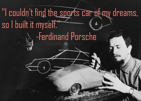 Dr Ferdinand Porsche Quotes. QuotesGram