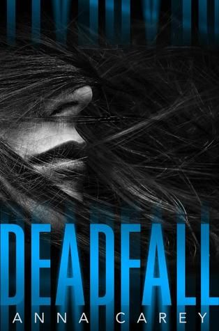Deadfall (Blackbird, #2) by Anna Carey