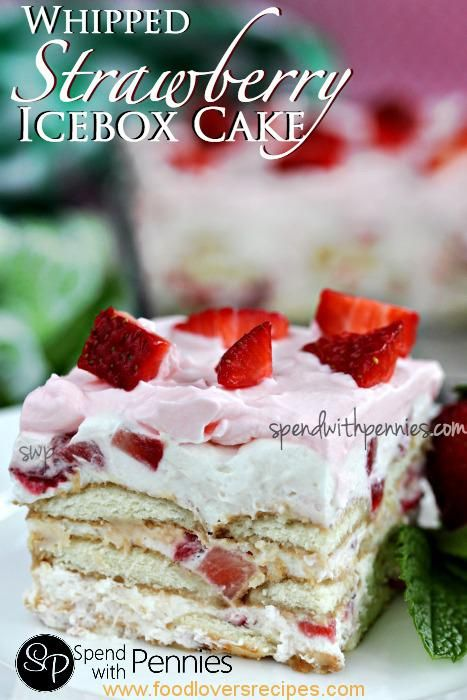 WHIPPED STRAWBERRY ICEBOX CAKE | Let Them Eat Cake | Pinterest