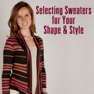 Selecting sweaters for your shape and style
