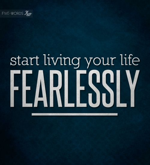 start being fearless inspirational quotes etc pinterest