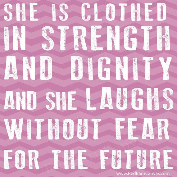 She Is Clothed With Strength And Dignity Canvas: She Is Clothed In Strength And Dignity, Custom Canvas