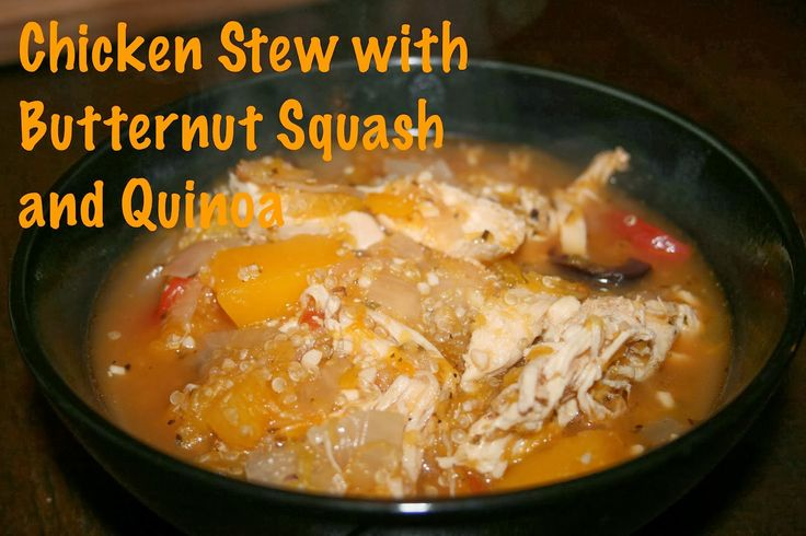 Chicken Stew with Butternut Squash and Quinoa... Great fall meal!