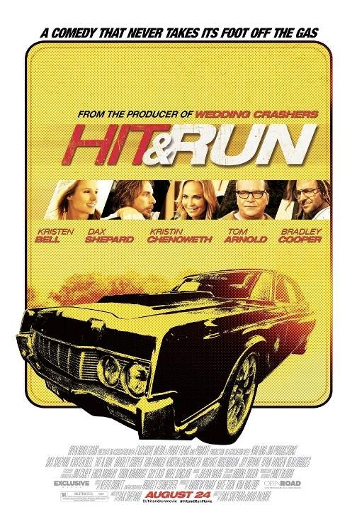 The poster for HIT & RUN arrives! Opens in AMC Theatres on August 24, 2012.