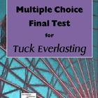 Final Test to assess your student's knowledge and understanding of Tuck Everlasting by Natalie Babbitt. Includes 20 entirely multiple choice questi...