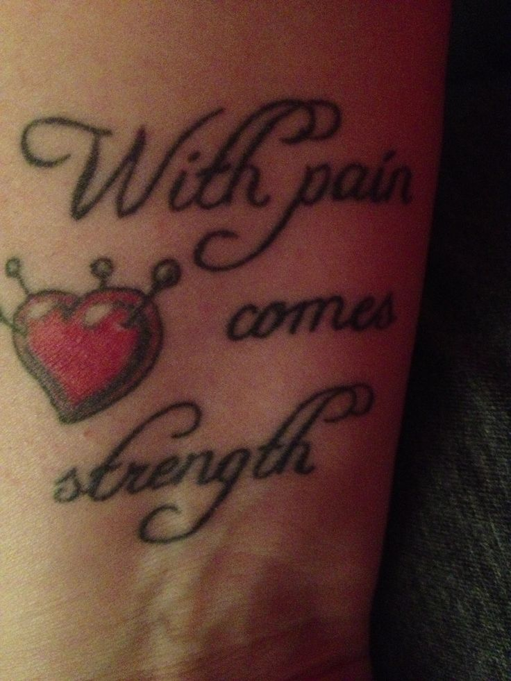 With pain comes strength tattoo tattoos piercings for With pain comes strength tattoo