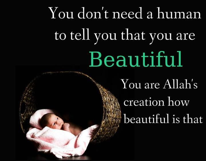 Love and value yourself. You are Allahs beautiful creation.