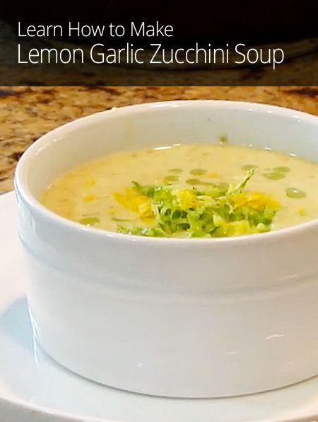 How to Make Lemon Garlic Zucchini Soup | Lunch & Dinner | Pinterest