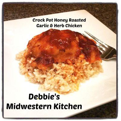 Crock Pot Honey Roasted Garlic & Herb Chicken - So good! I can't wait...