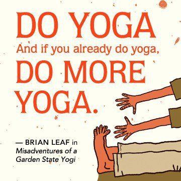 More yoga.