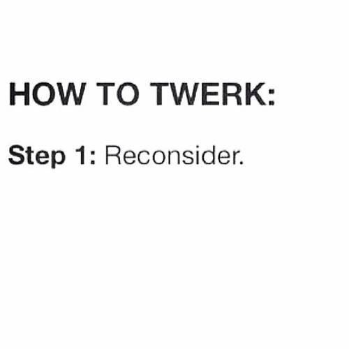 twerking instructions, miley cyrus, twerk joke, miley cyrus twerk