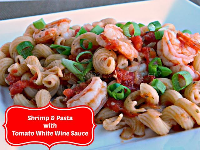 Hun... What's for Dinner?: Shrimp & Pasta with Tomato White Wine Sauce