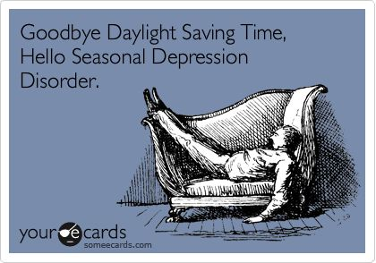 End of Daylight Savings... This isn't actually funny, it's just true. Yes, very true.