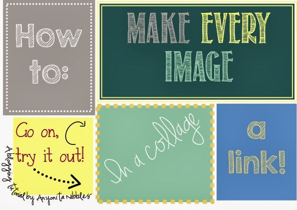 How To Make Every Image In A Collage A Link @ Anyonita Nibbles