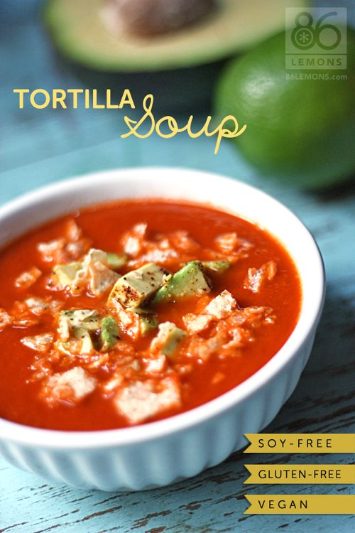 vegan tortilla soup. | for the vegans | Pinterest