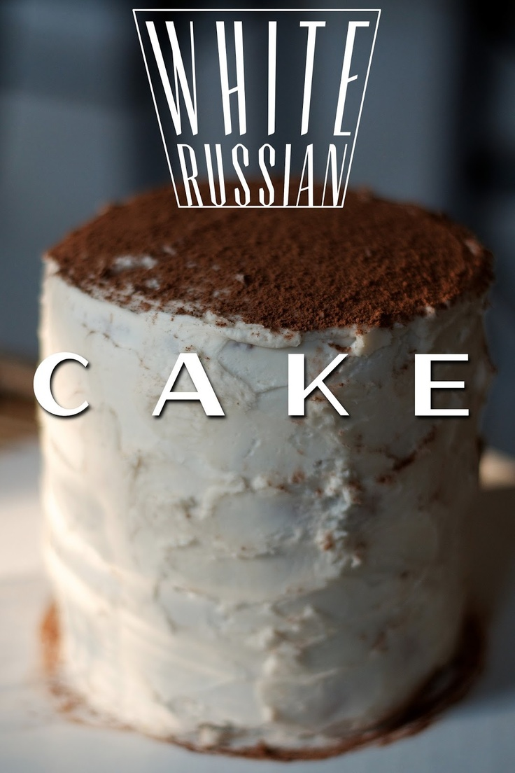 White Russian Cake | Recipe | Pinterest