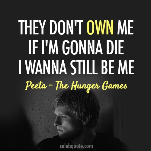 Peeta Hunger Games quote The Hunger Games! Pinterest