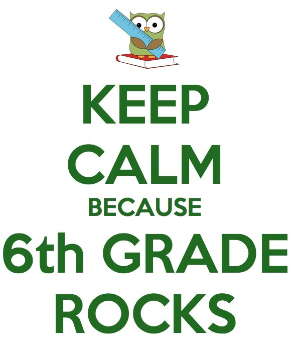 Keep calm because 6th Grade Rocks!