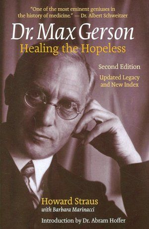Have not read want to check this out dr max gerson