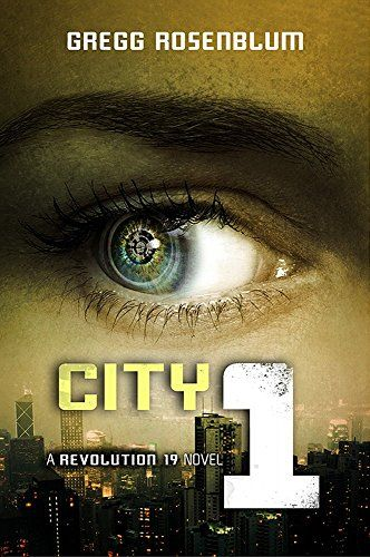 City 1 (Revolution 19 #3) by Gregg Rosenblum