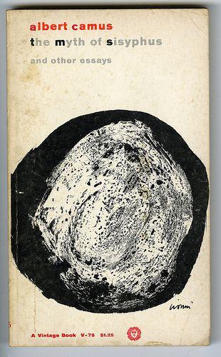 The Myth of Sisyphus by Albert Camus and Other Essays