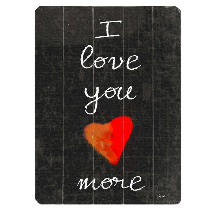 Wall Art Love You More : I love you more wall art on a plaque