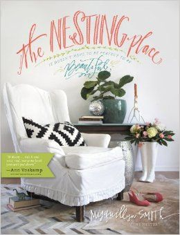 The Nesting Place: It Doesn't Have to Be Perfect to Be Beautiful: Myquillyn Smith